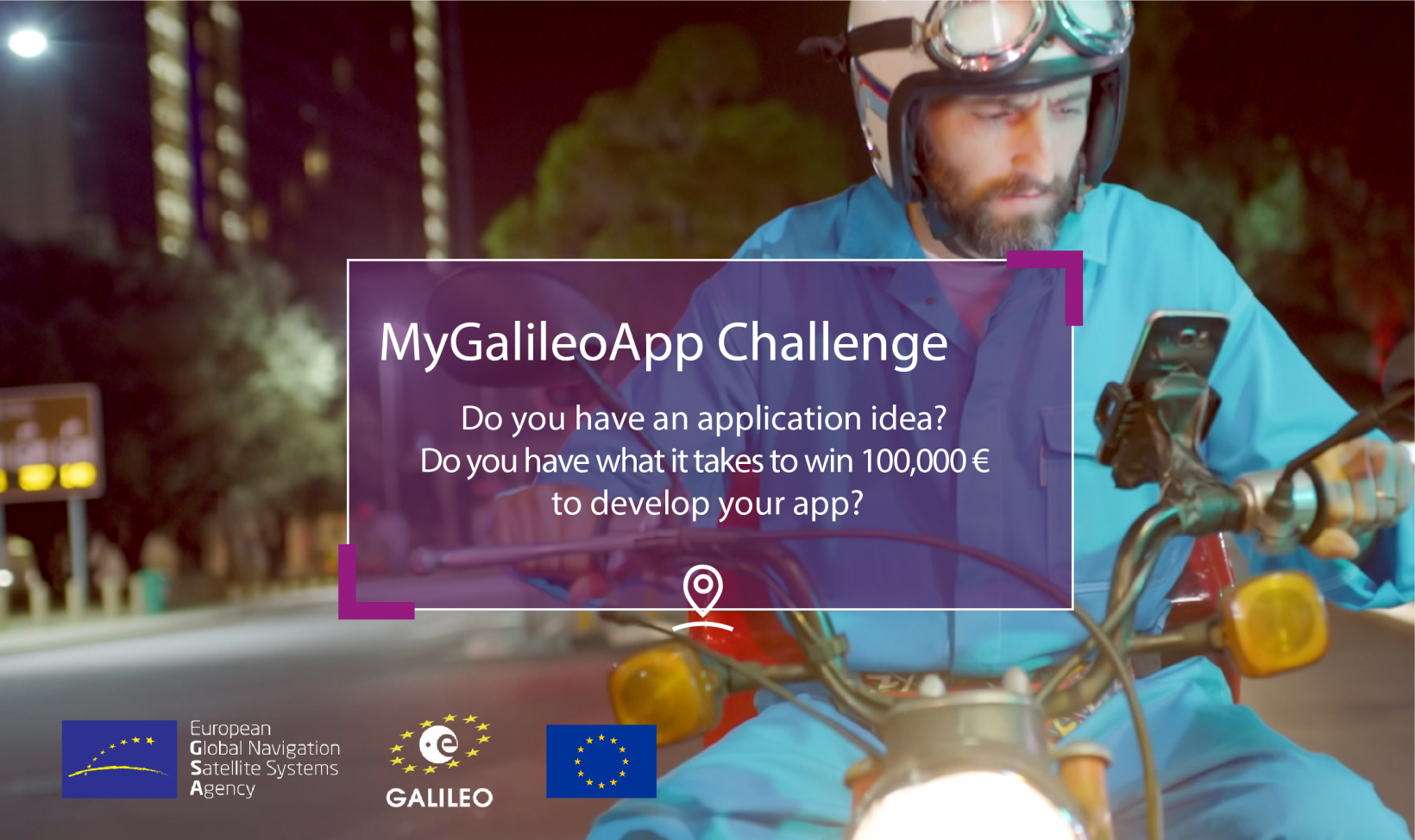 Do you have an innovative idea for an application that could benefit from the precise positioning offered by Galileo? Then apply today for the GSA's MyGalileoApp competition!