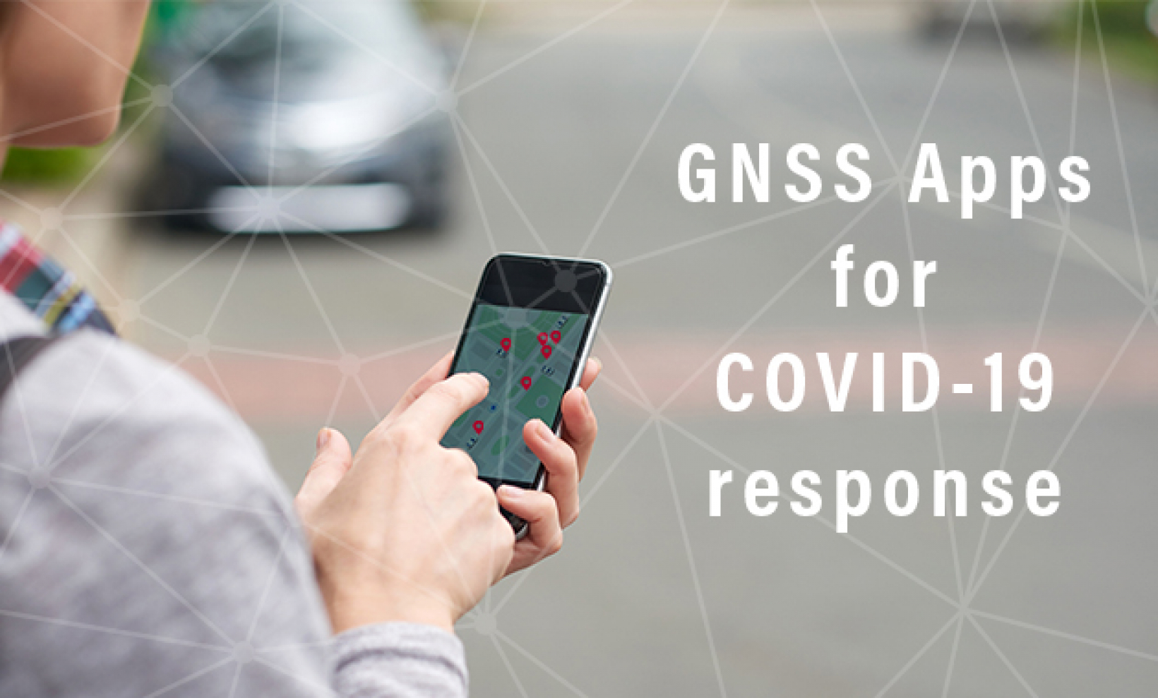 Apps leveraging GNSS positioning can be used to effectively monitor and map the spread of the virus.